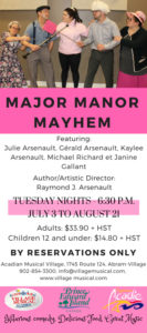 "Dinner-Theatre ""V'nez veillez"" - Major Manor Mayhem @ Village Musical Acadien 